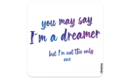 you may say I´m a dreamer but I´m not the only one 204 x 204 3007BH_imADreamer_A4X204x204.png