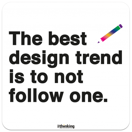 The best design trend is to not follow one. 204 x 204 3011BH_Designtrend_A4X204x204.png