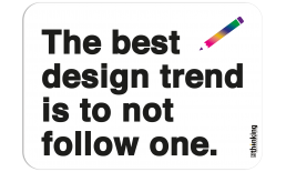 The best design trend is to not follow one. 142 x 204 3011DV_Designtrend_A5142x204.png