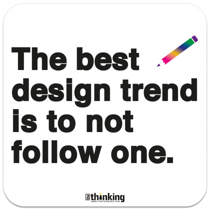 The best design trend is to not follow one. 142 x 142 3011EH_Designtrend_A5X142x142.png