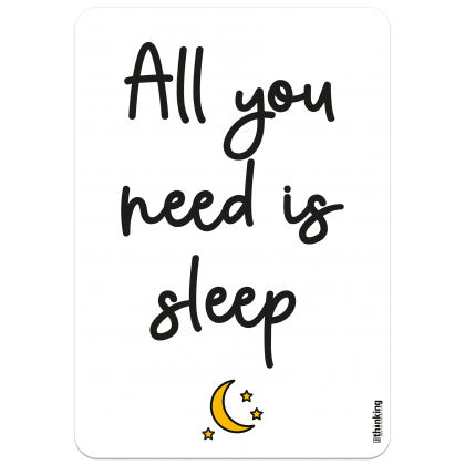 All you need is sleep 204 x 291 3014AH_needSleep_A4204x291.png