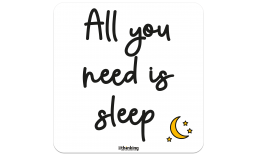 All you need is sleep 204 x 204 3014BH_needSleep_A4X204x204.png