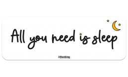 All you need is sleep 291 x 102 3014CH_needSleep_A4L291x102.png