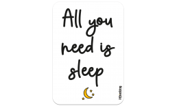 All you need is sleep 142 x 204 3014DH_needSleep_A5142x204.png