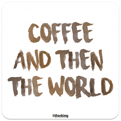 COFFEE AND THEN THE WORLD 204 x 204 3016BH_CoffeeWorld_A4X204x204.png