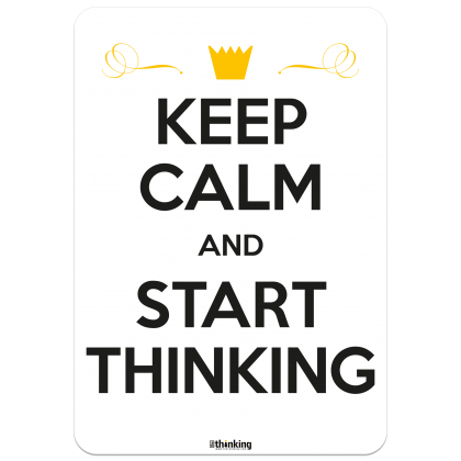 KEEP CALM AND START THINKING 204 x 291 3017AH_KeepCalm_A4204x291.png
