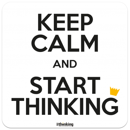 KEEP CALM AND START THINKING 204 x 204 3017BH_KeepCalm_A4X204x204.png