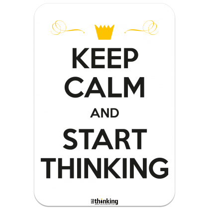KEEP CALM AND START THINKING 142 x 204 3017DH_KeepCalm_A5142x204.png