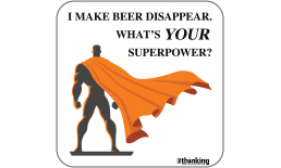 I MAKE BEER DISAPPEAR. WHAT´S YOUR SUPERPOWER? 142 x 142mm 3033EH_BeerSuperpower_A5X142x142.png