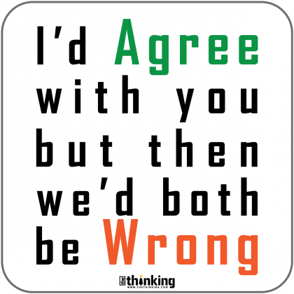 I´d Agree with you but then we´d both be Wrong 142 x 142mm 3035EH_AgreeWrong_A5X142x142.png